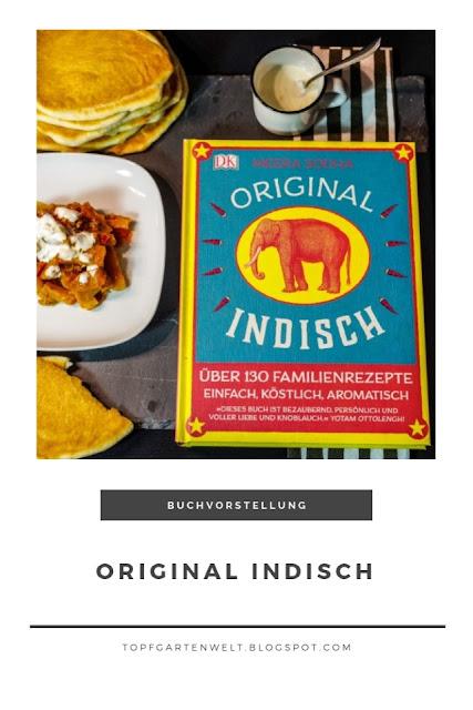 Kochbuchrezension Original Indisch - Foodblog Topfgartenwelt #buchvorstellung #kochbuch #kochbuchrezension #indisch #indischkochen