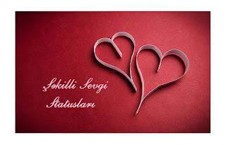 Yazılı statuslar, Sevgi şekilleri, statuslar