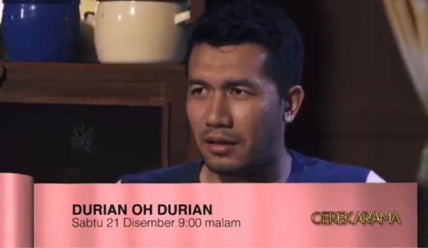 Pelakon Cerekarama Durian Oh Durian