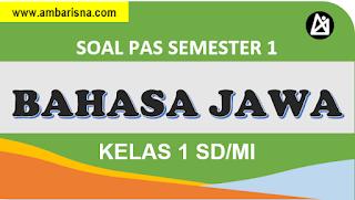 Soal dan Kunci PAS Ganjil Bahasa Jawa Kelas 1 SD/MI