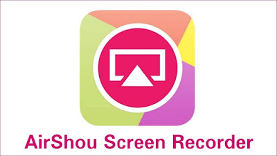 Aplikasi AirShou Screen Recorder