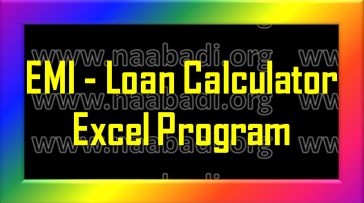 EMI - Loan Calculator - Excel Program(www.naabadi.org)