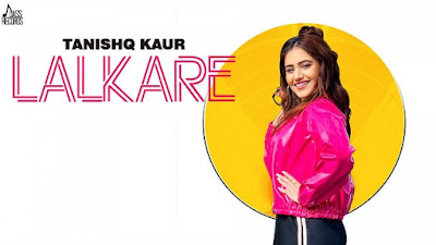 Lalkare Song Lyrics - Tanishq Kaur