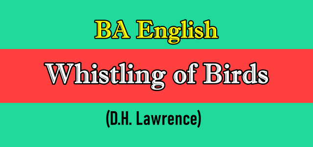 Whistling of Birds by D.H. Lawrence - BA Modern English Essays