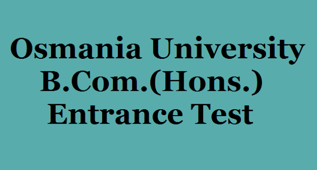 Osmania University, BCom Entrance test, OU B.Com.(Hons.) Entrance Test 2017