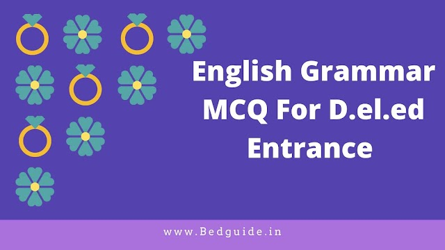 English Grammar MCQ For D.el.ed Entrance