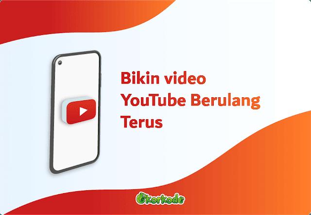 cara agar video youtube ulang terus