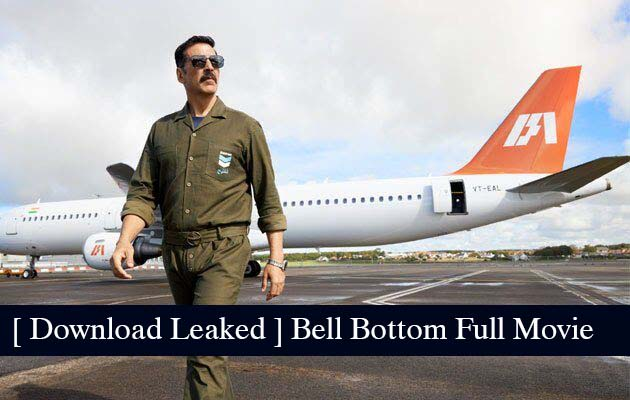[ Download Leaked ] Bell Bottom Full Movie 480p & 720p Online Filmyzilla, 123mkv, Filmywap, Filmymeet