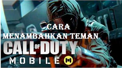 Cara Menambahkan Teman di Call Of Duty Mobile [ Mudah dan Sukses ]