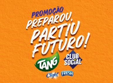 Preparou, Partiu Futuro Tang, Fresh, Club Social e Clight Promoção 2021