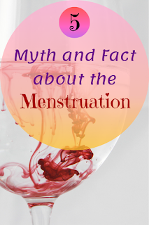 The 5 myth and fact about the menstruation