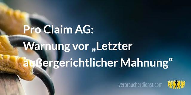 """Titel: Pro Claim AG: Warnung vor """"Letzter außergerichtlicher Mahnung"""""""