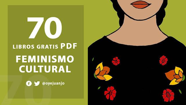 70 libros gratis en PDF sobre feminismo cultural.