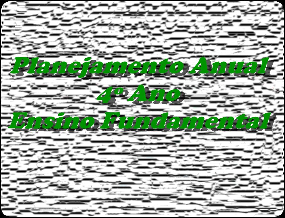 f71a43ac80e Blog Professor Zezinho   Planejamento Anual - 4º Ano Ensino Fundamental