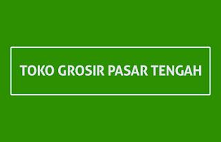 Toko Grosir Pasar Tengah - Job Lampung Terbaru Toko Grosir Pasar Tengah Desember 2018