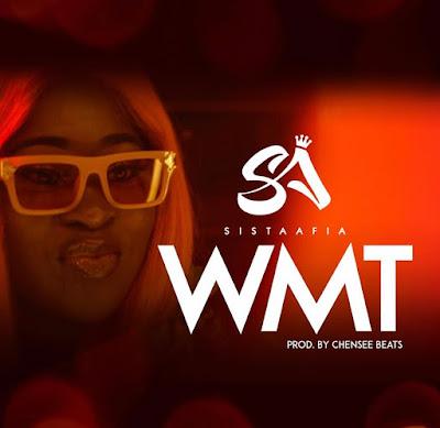 Sista Afia - WMT (Prod. By Chensee Beatz - Audio MP3)