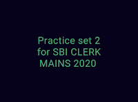 Practice sets for SBI CLERK MAINS 2020, Mock test for SBI CLERK MAINS  2020