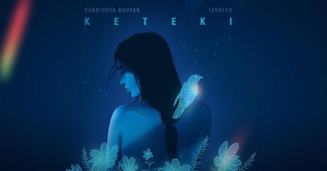 Sannidhya Bhuyan x Tavreed - Keteki Lyrics