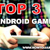 Top 3 Mind Blowing Android Games