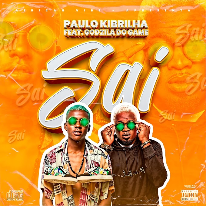 Paulo Kibrilha Feat. Godzila do Game - Sai (Afro House) [Download]