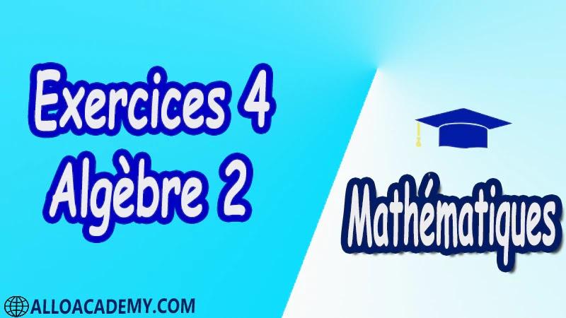 Exercices Corrigé 4 d'algèbre 2 pdf Mathématiques, Maths, Algèbre 2, Calcul matriciel, Déterminants, Espaces Vectoriels, Sous-espaces vectoriels, Les Applications Linéaires, Valeurs Propres et Vecteurs Propres, Diagonalisation des matrices et des endomorphismes, Cours, résumés, exercices corrigés, devoirs corrigés, Examens corrigés, Contrôle corrigé travaux dirigés TD PDF