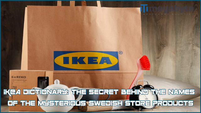 IKEA Dictionary: The secret behind the names of the mysterious Swedish store products