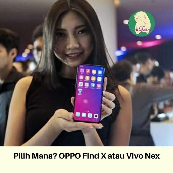 OPPO Find X vs Vivo Nex, Lebih Oke Mana?