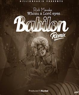 DOWNLOAD AUDIO | Rich Mavoko x Whozu x Lord eyes - Babilon  remix mp3