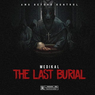 Medikal - The Last Burial (Strongman Diss)