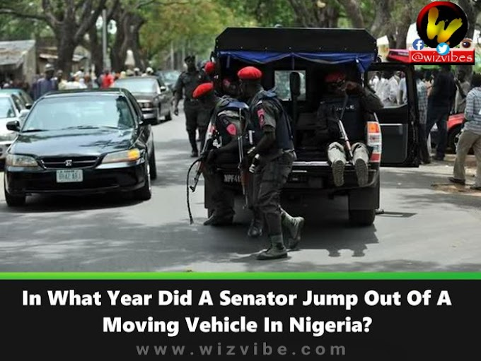 NAIJA POLITICS!! In What Year Did A Senator Jump Out Of A Moving Vehicle In Nigeria?
