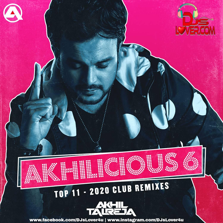 Akhilicious 6 2020 DJ Akhil Talreja