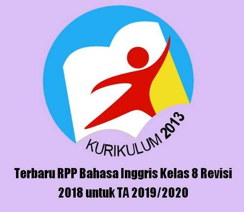 Rencana Pelaksanaan Pembelajaran tidak asing lagi bagi bapak dan Ibu terutama jika membua Terbaru RPP Bahasa Inggris Kelas 8 Revisi 2018 untuk TA 2019/2020