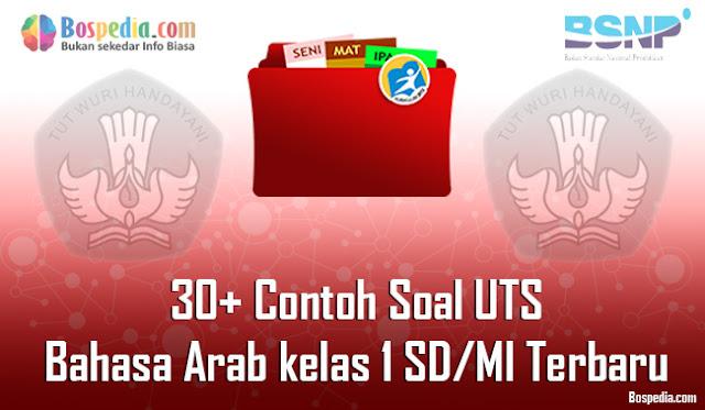30+ Contoh Soal UTS Bahasa Arab kelas 1 SD/MI Terbaru