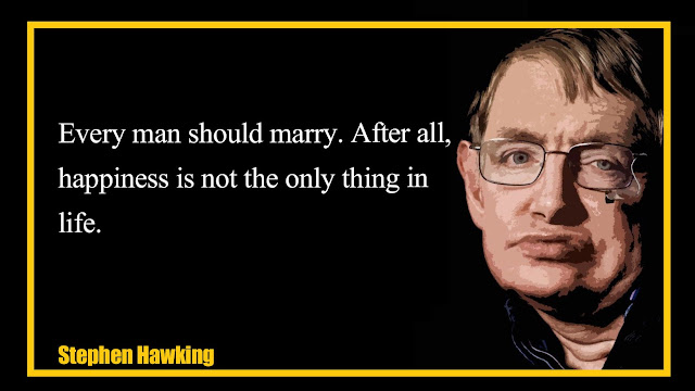 Every man should marry Stephen Hawking quotes