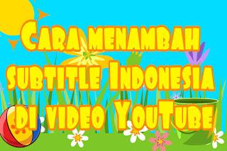 Cara menambah subtitle Indonesia di video YouTube
