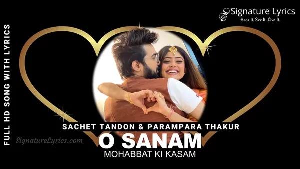 O Sanam Lyrics - Sachet & Parampara   O Sanam X Maine Payal Hai Chhankai - Cover by Sachet - Parampara