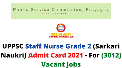 Sarkari Exam: UPPSC Staff Nurse Grade 2 (Sarkari Naukri) Admit Card 2021 - For (3012) Vacant Jobs
