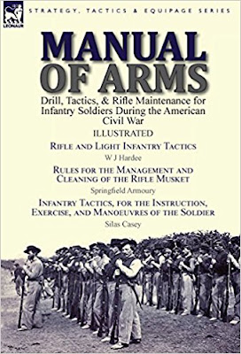 Manual of Arms: Drill, Tactics, & Rifle Maintenance for Infantry Soldiers During the American Civil War-Rifle and Light Infantry Tactics