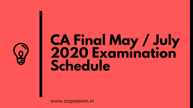 CA Final May / July 2020 Examination Schedule