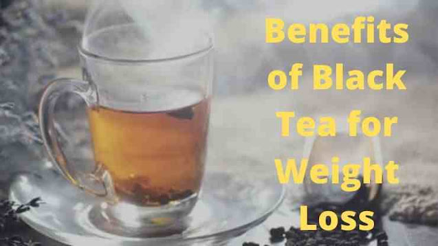 Benefits of Black Tea for Weight Loss