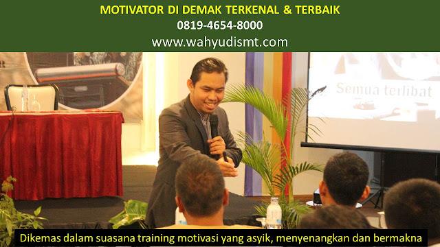 •             JASA MOTIVATOR DEMAK  •             MOTIVATOR DEMAK TERBAIK  •             MOTIVATOR PENDIDIKAN  DEMAK  •             TRAINING MOTIVASI KARYAWAN DEMAK  •             PEMBICARA SEMINAR DEMAK  •             CAPACITY BUILDING DEMAK DAN TEAM BUILDING DEMAK  •             PELATIHAN/TRAINING SDM DEMAK
