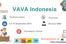Lowongan Kerja Aceh Terbaru 2018 SMU Gaji 1,8  juta s.d 3,5 Juta di VAVA INDONESIA Banda Aceh, Lhokseumawe, Meulaboh.