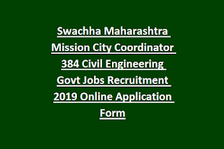 Swachha Maharashtra Mission City Coordinator 384 Civil Engineering Govt Jobs Recruitment 2019 Online Application Form