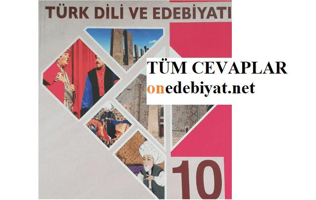10.Sınıf Türk Dili ve Edebiyatı Ders Kitabı Cevapları