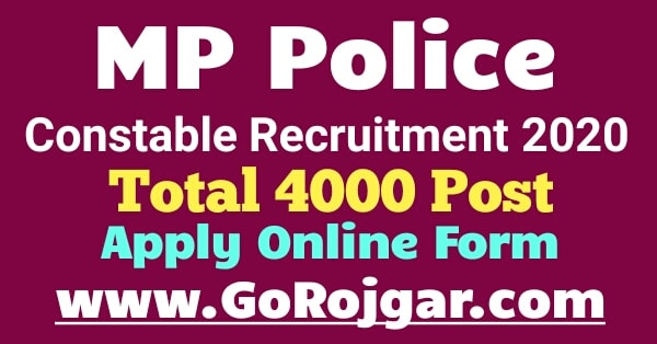Mp Police Constable Recruitment 2020 Apply Mp Police 4000 Posts Constable Vacancy 2020 Online Form