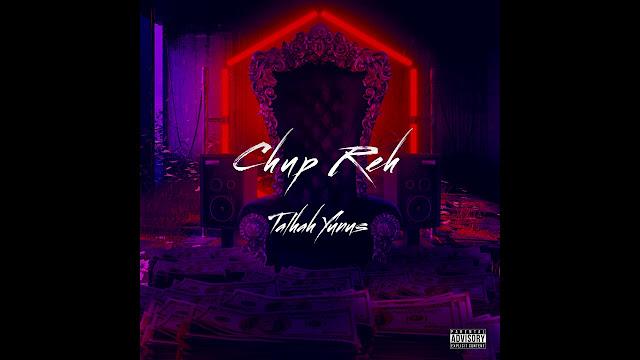 CHUP REH Song Lyrics - Talhah Yunus | Prod. By Momin Lyrics Planet