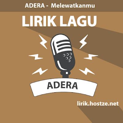 Lirik lagu Melewatkanmu - Adera -Lirik lagu indonesia