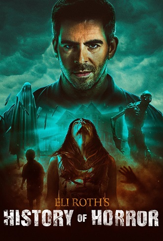 Eli Roth's History of Horror Season 1 Complete Download 480p & 720p All Episode