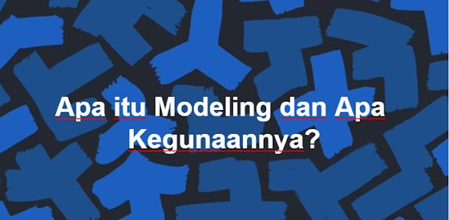 pengertian modeling dan kegunaannya