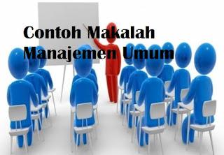 Contoh Makalah Manajemen Umum